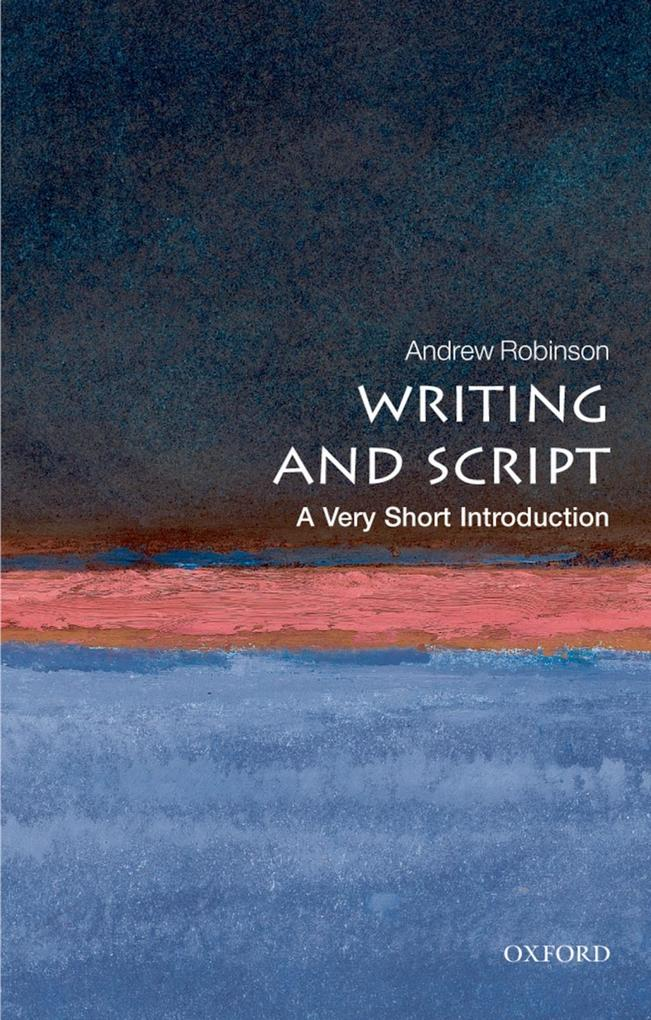 Writing and Script: A Very Short Introduction als eBook epub