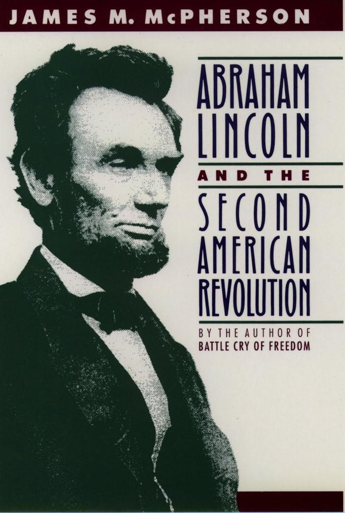 Abraham Lincoln and the Second American Revolution als eBook epub