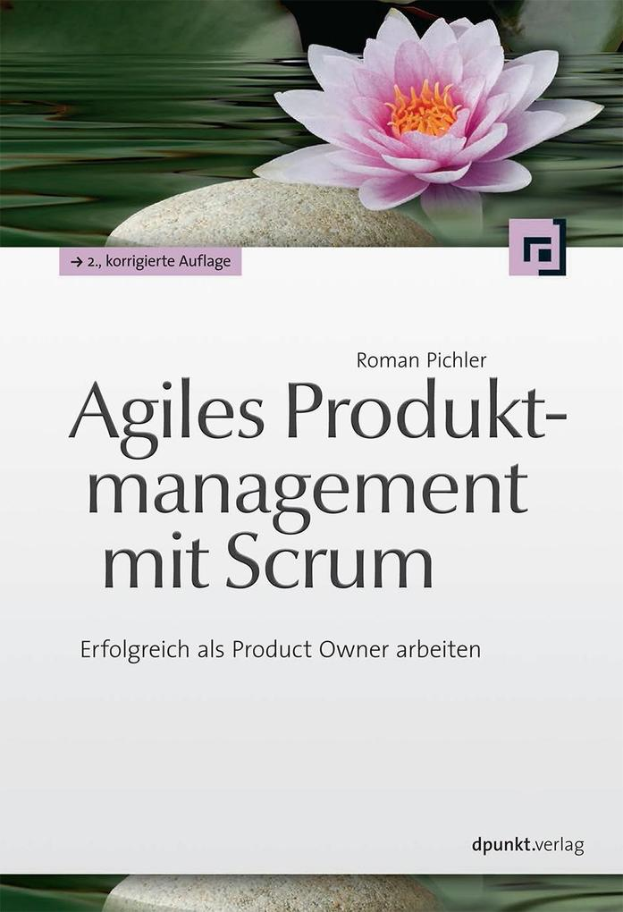 Agiles Produktmanagement mit Scrum als Buch (kartoniert)