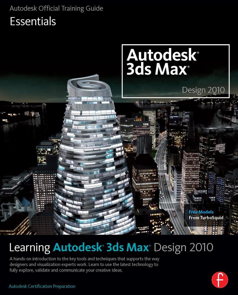Learning Autodesk 3ds Max Design 2010 Essentials als eBook epub