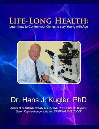 Life-Long Health: Learn How to Control Your Genes to Stay Young With Age als eBook epub