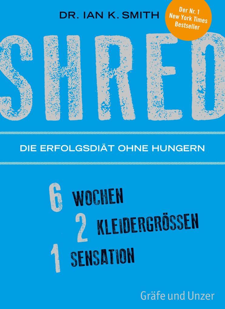 SHRED - Die Erfolgsdiät ohne Hungern als eBook epub