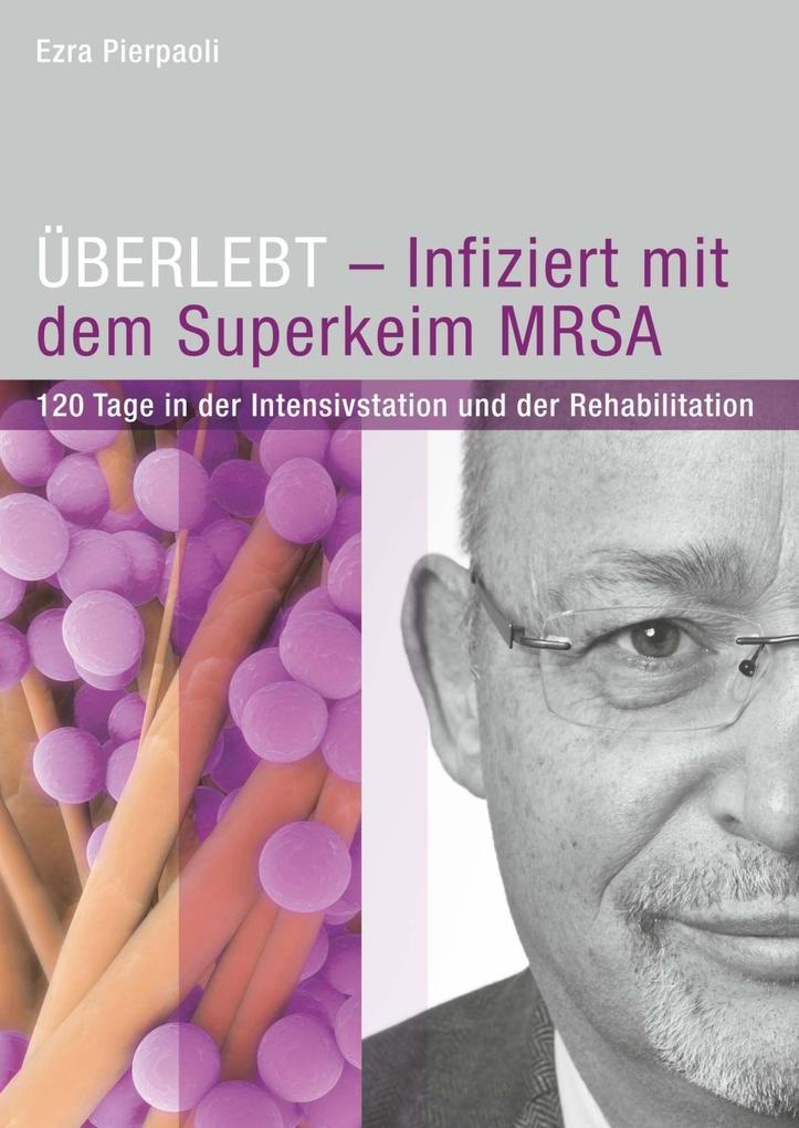 ÜBERLEBT - Infiziert mit dem Superkeim MRSA als eBook epub