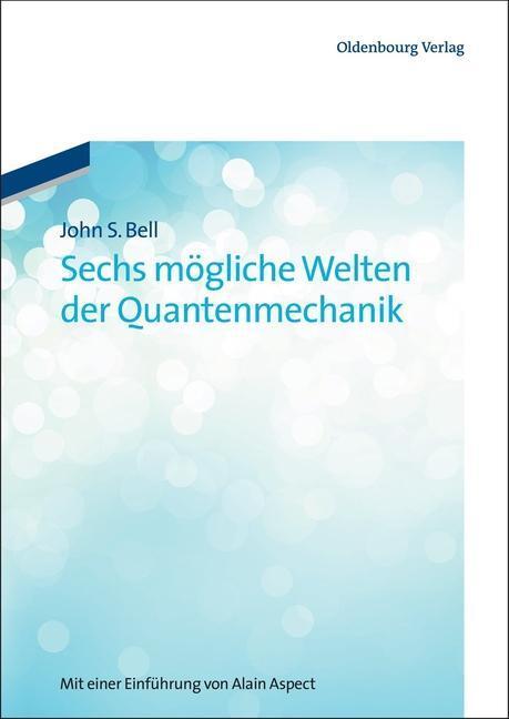 Sechs mögliche Welten der Quantenmechanik als eBook pdf