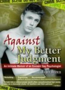 Against My Better Judgment als Buch (gebunden)