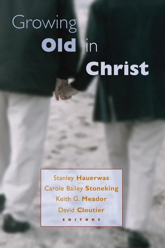 Growing Old in Christ als Taschenbuch