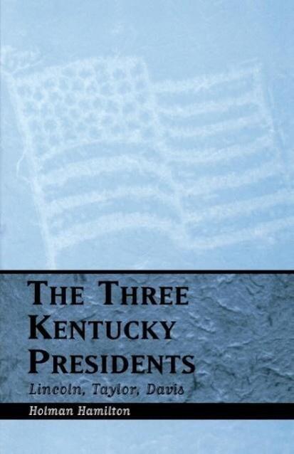 Three Kentucky Presidents als Taschenbuch