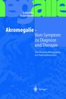Akromegalie - Vom Symptom zu Diagnose und Therapie