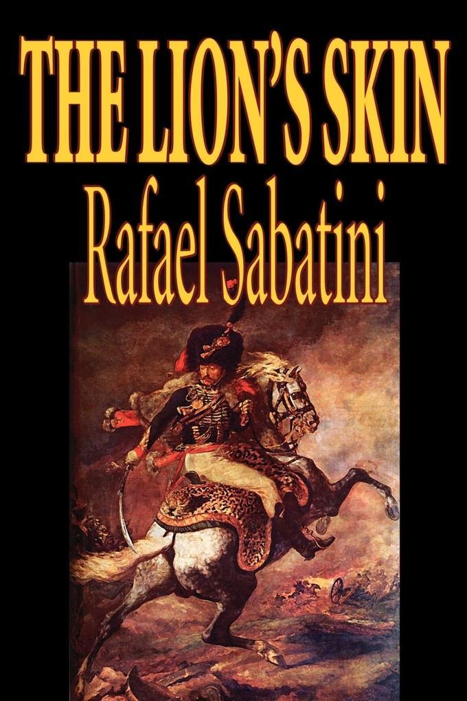 The Lion's Skin by Rafael Sabatini, Fiction als Taschenbuch