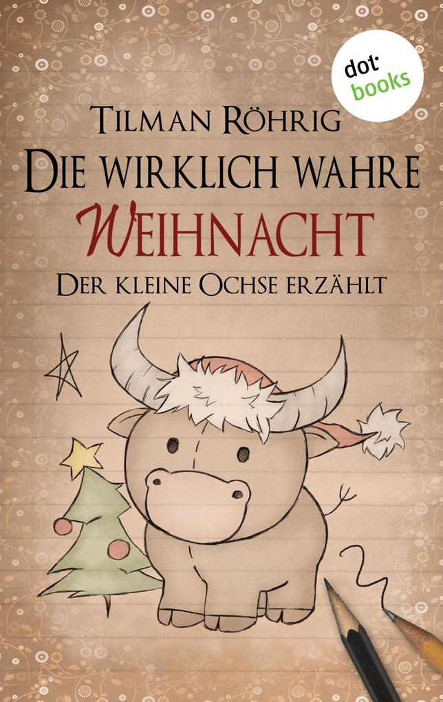 Die wirklich wahre Weihnacht als eBook epub