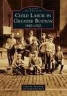 Child Labor in Greater Boston: 1880-1920