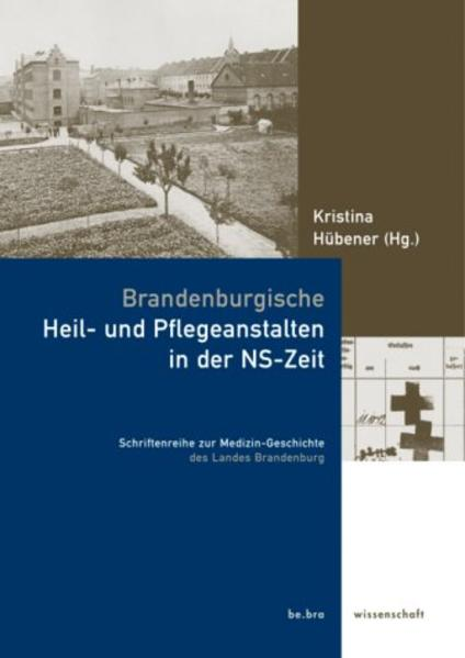 Brandenburgische Heil- und Pflegeanstalten in der NS-Zeit als Buch (gebunden)