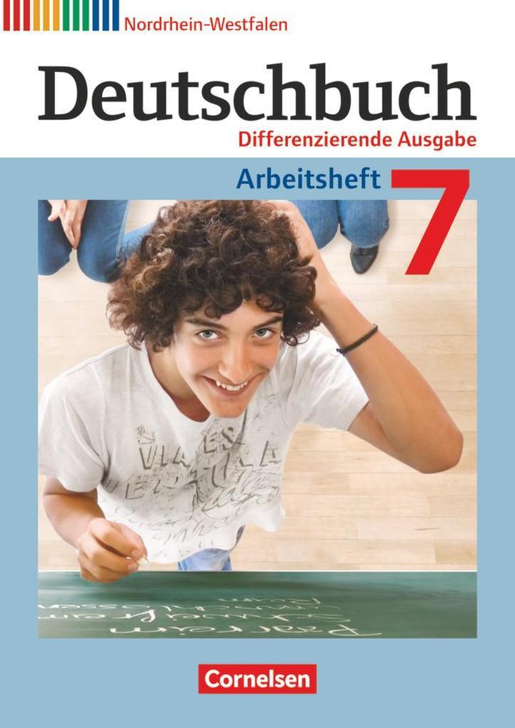 Deutschbuch 7. Schuljahr. Arbeitsheft mit Lösungen. Differenzierende Ausgabe Nordrhein-Westfalen als Buch (kartoniert)