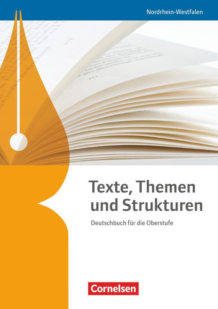 Texte, Themen und Strukturen. Schülerbuch Nordrhein-Westfalen als Buch (gebunden)