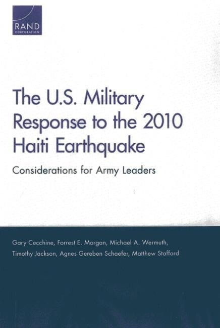 The U.S. Military Response to the 2010 Haiti Earthquake: Considerations for Army Leaders als Taschenbuch