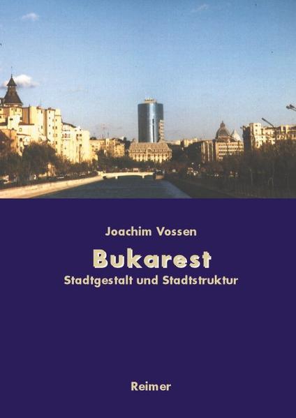 Bukarest - Die Entwicklung des Stadtraums als Buch (kartoniert)