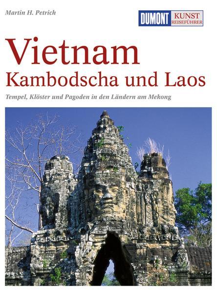 DuMont Kunst-Reiseführer Vietnam, Kambodscha und Laos als Buch (kartoniert)