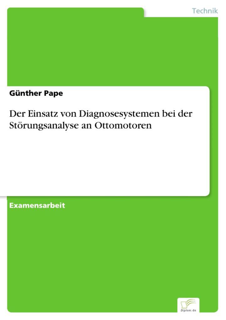Der Einsatz von Diagnosesystemen bei der Störungsanalyse an Ottomotoren als eBook pdf