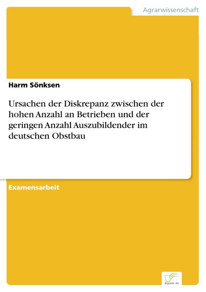Ursachen der Diskrepanz zwischen der hohen Anzahl an Betrieben und der geringen Anzahl Auszubildender im deutschen Obstbau als eBook pdf