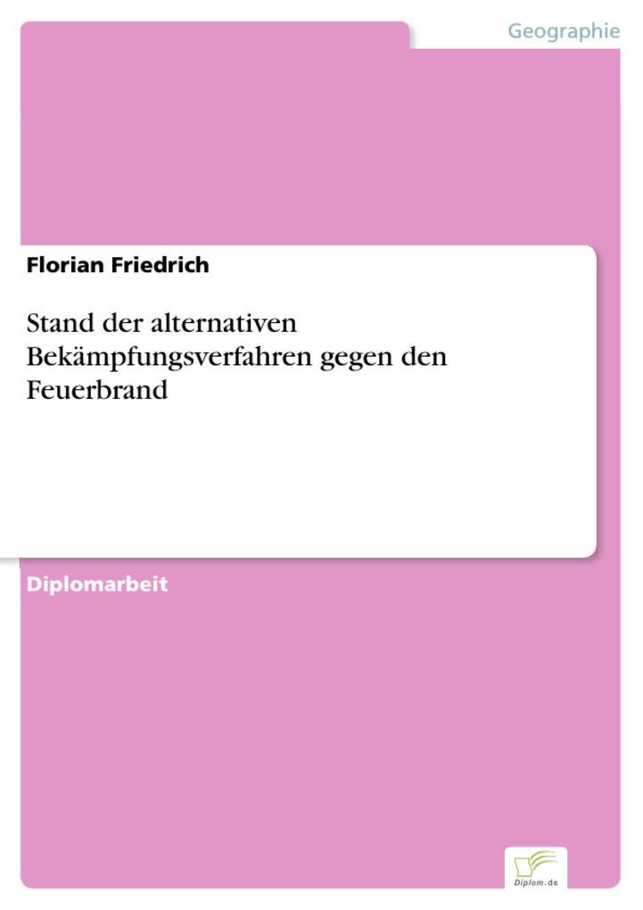 Stand der alternativen Bekämpfungsverfahren gegen den Feuerbrand als eBook pdf