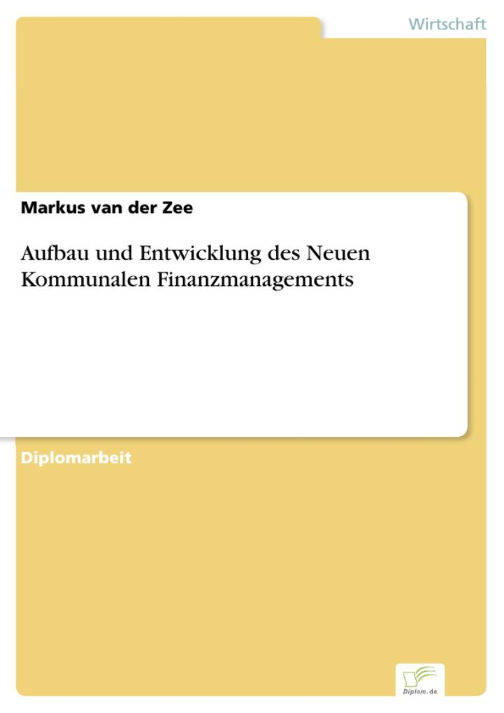 Aufbau und Entwicklung des Neuen Kommunalen Finanzmanagements als eBook pdf