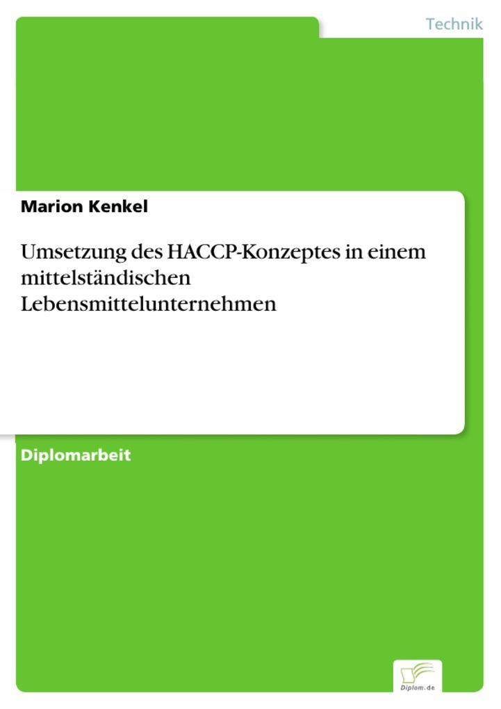 Umsetzung des HACCP-Konzeptes in einem mittelständischen Lebensmittelunternehmen als eBook pdf