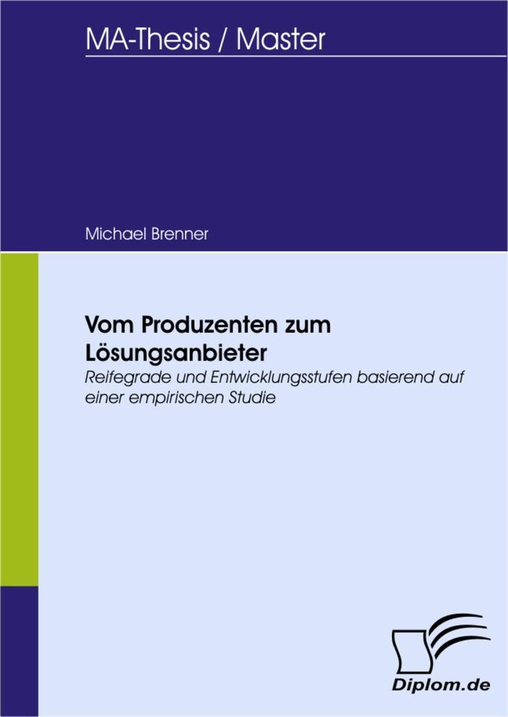 Vom Produzenten zum Lösungsanbieter - Reifegrade und Entwicklungsstufen basierend auf einer empirischen Studie als eBook pdf