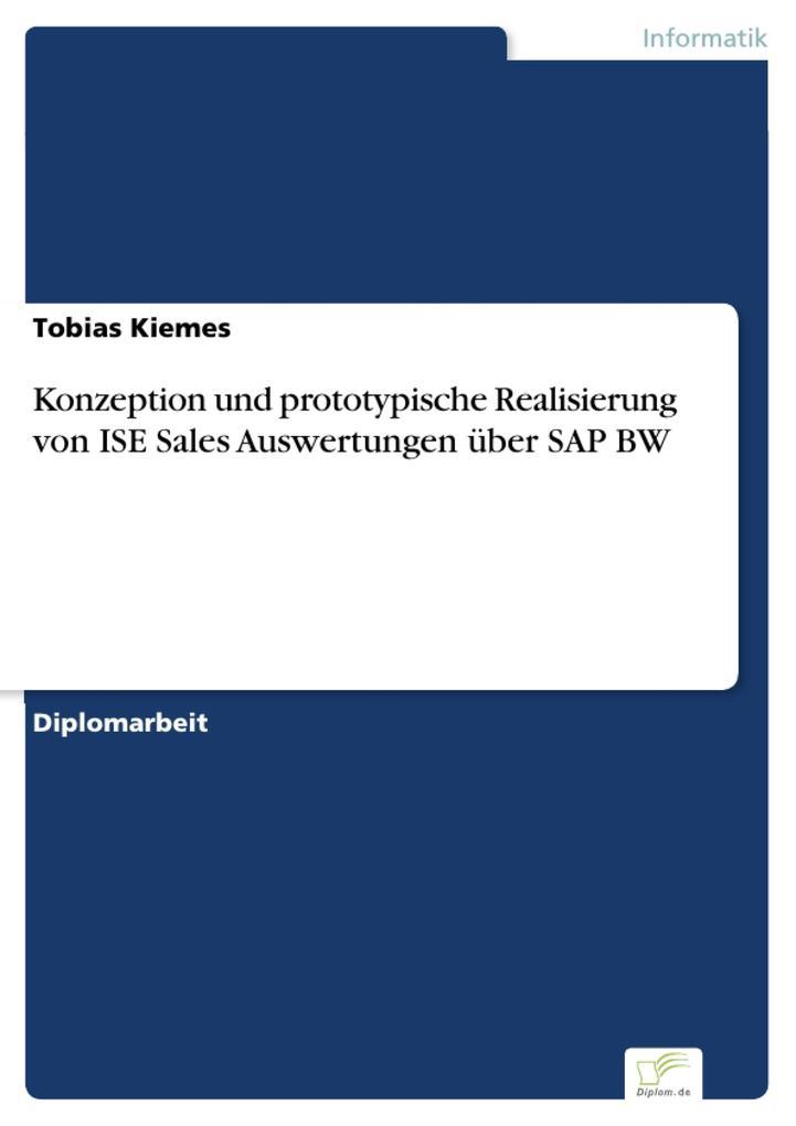 Konzeption und prototypische Realisierung von ISE Sales Auswertungen über SAP BW als eBook pdf