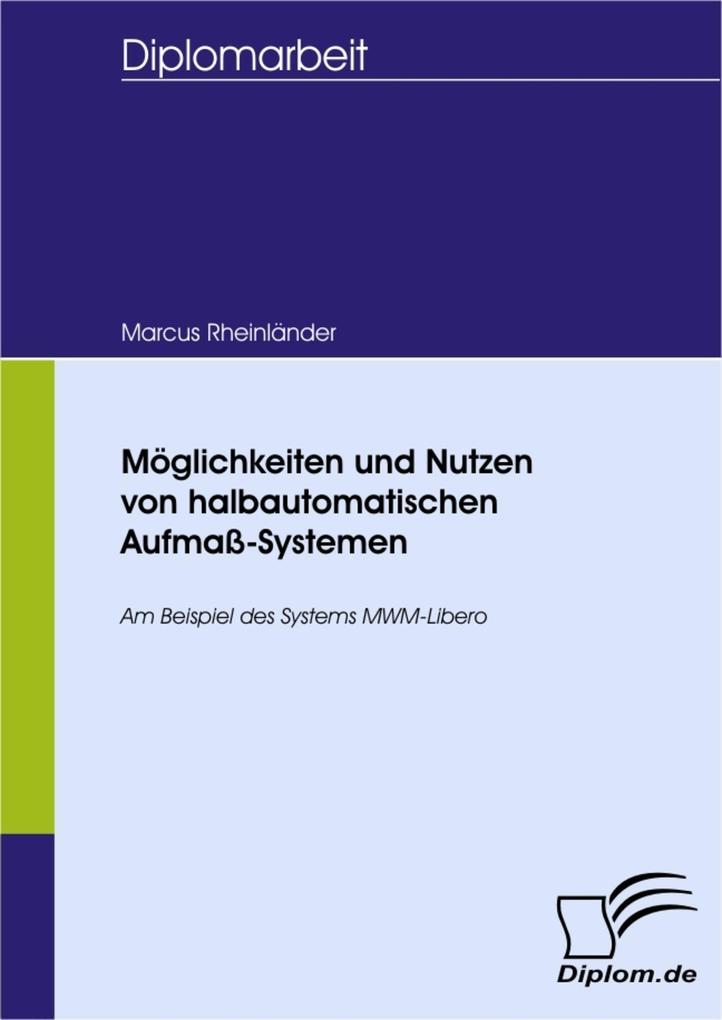 Möglichkeiten und Nutzen von halbautomatischen Aufmaß-Systemen als eBook pdf