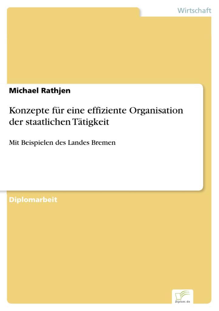 Konzepte für eine effiziente Organisation der staatlichen Tätigkeit als eBook pdf