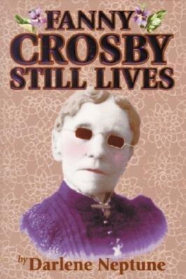 Fanny Crosby Still Lives als Buch (gebunden)