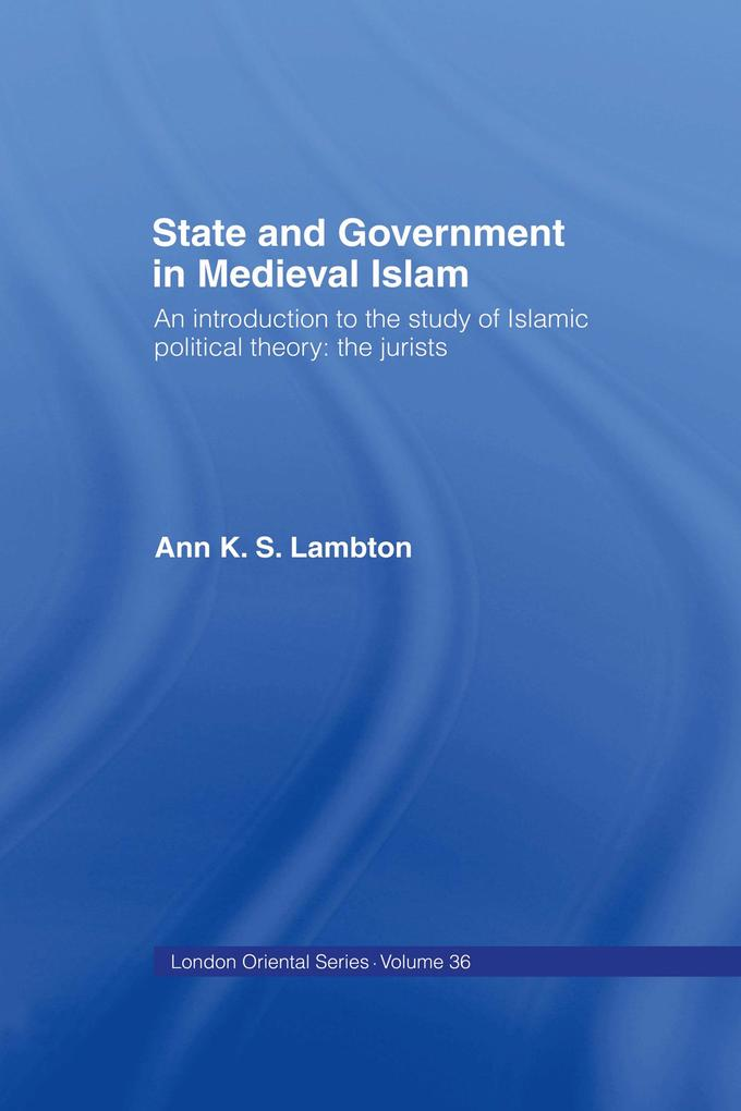 State and Government in Medieval Islam als eBook pdf