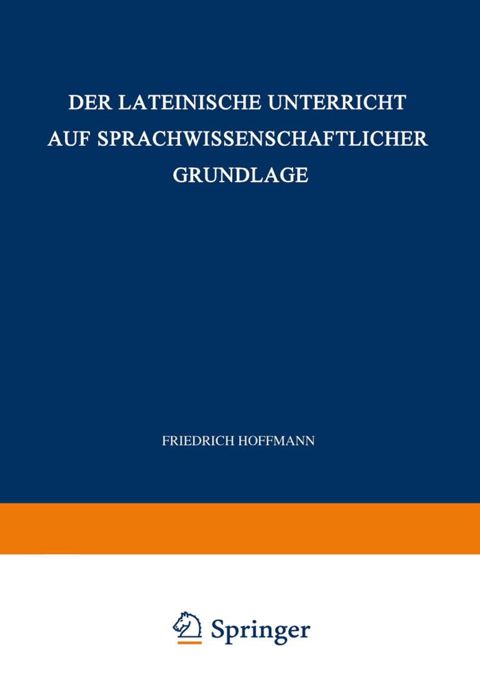 Der Lateinische Unterricht auf Sprachwissenschaftlicher Grundlage als Buch (kartoniert)