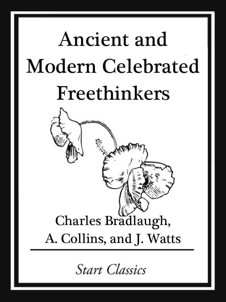 Ancient and Modern Celebrated Freethinkers als eBook epub