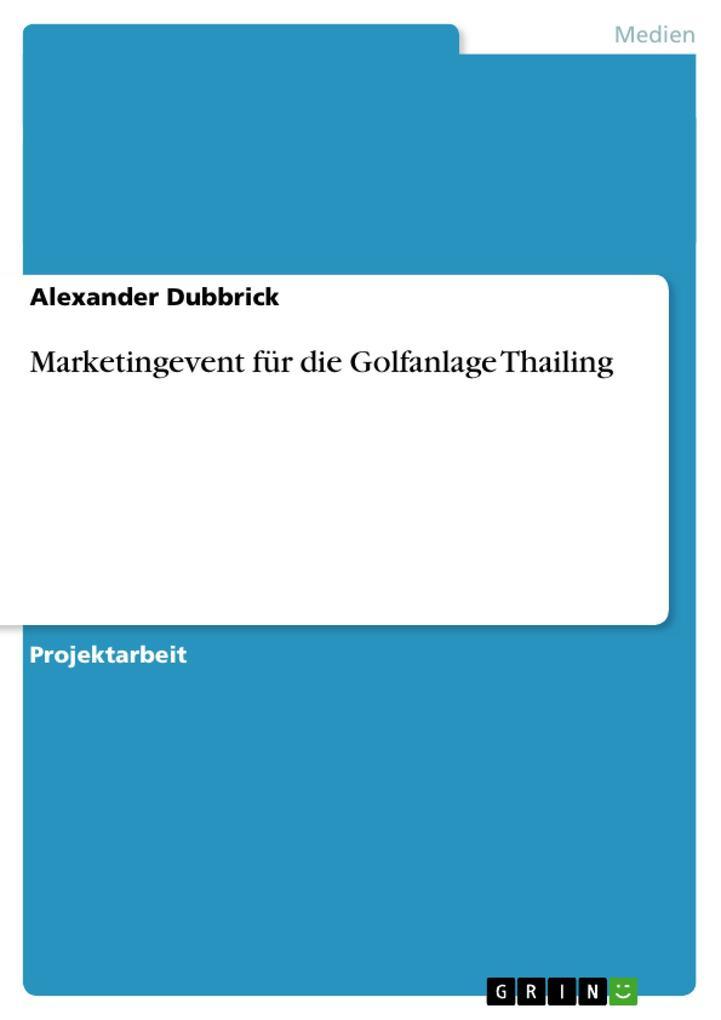 Marketingevent für die Golfanlage Thailing als Buch (geheftet)