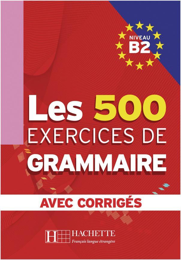 Les 500 Exercices de Grammaire B2. Livre + avec corrigés als Buch (kartoniert)