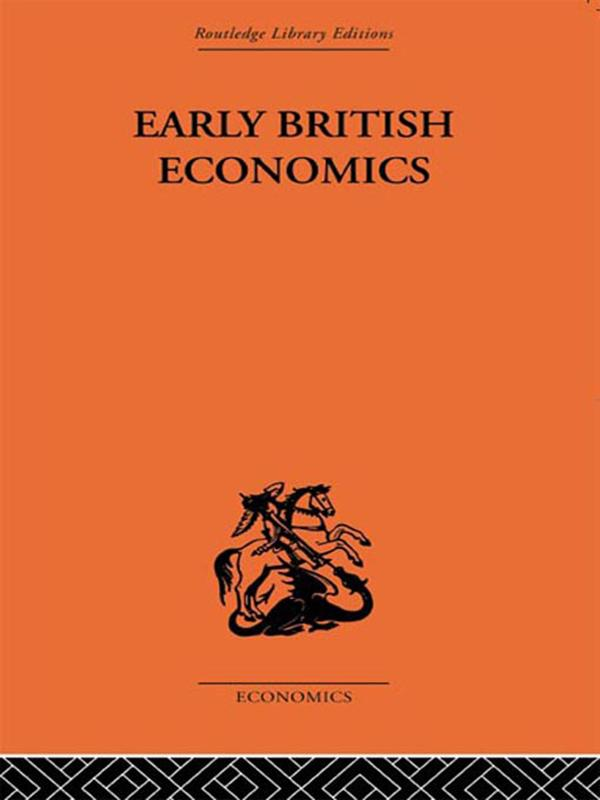 Early British Economics from the XIIIth to the middle of the XVIIIth century als eBook pdf