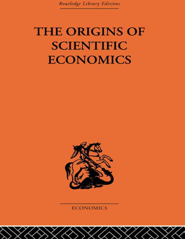 The Origins of Scientific Economics als eBook epub