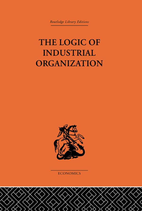 The Logic of Industrial Organization als eBook pdf