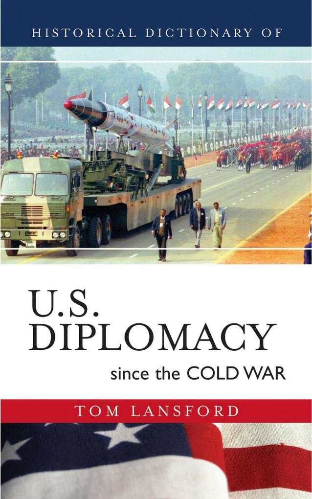 Historical Dictionary of U.S. Diplomacy since the Cold War als eBook epub
