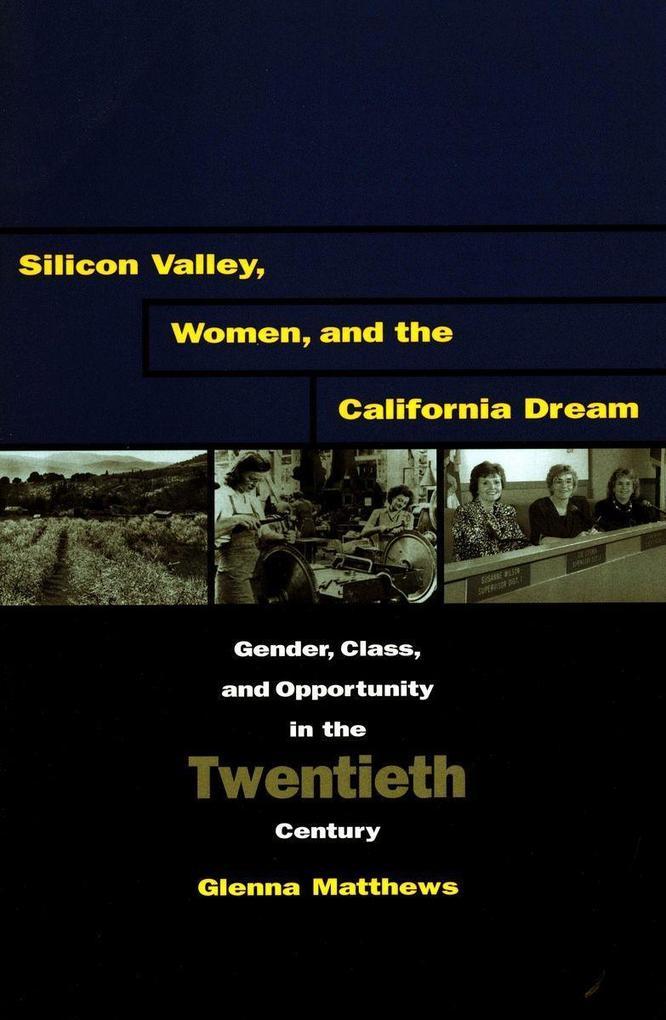 Silicon Valley, Women, and the California Dream als Taschenbuch