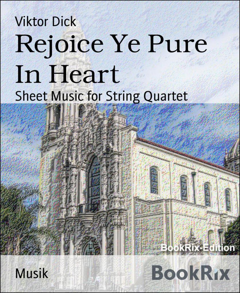 Rejoice Ye Pure In Heart als eBook epub