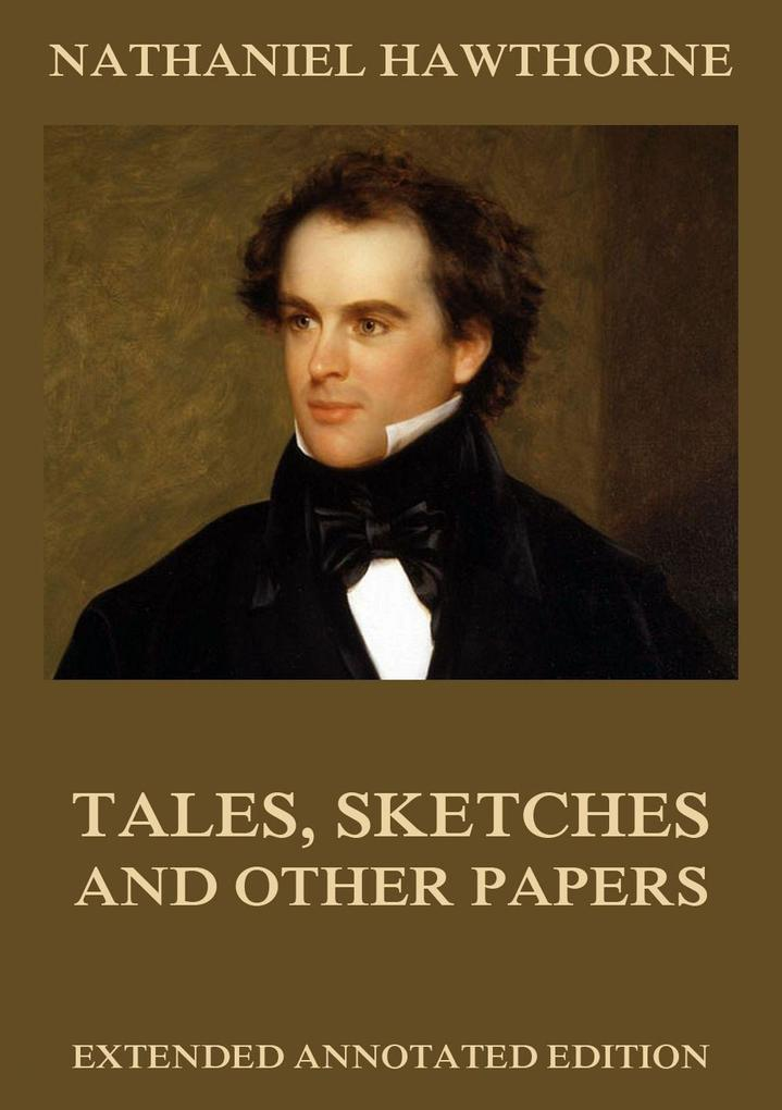 Tales, Sketches And Other Papers als eBook epub