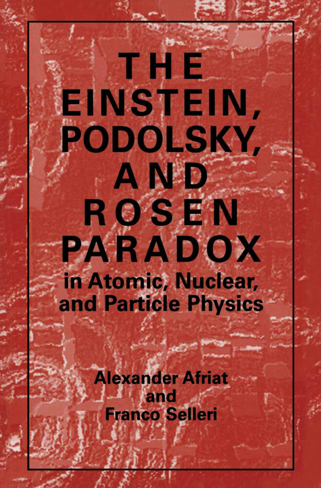 The Einstein, Podolsky, and Rosen Paradox in Atomic, Nuclear, and Particle Physics als Buch (kartoniert)