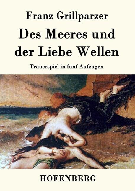 Des Meeres und der Liebe Wellen als Buch (kartoniert)