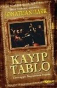 Kayip Tablo; Caravaggio Basyapitinin Pesinde als Taschenbuch