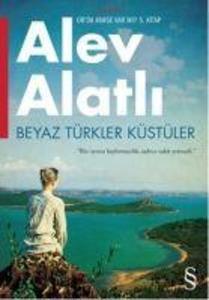 Beyaz Türkler Küstüler; Biz oyunu kaybetmedik, sadece vakit yetmedi. als Taschenbuch
