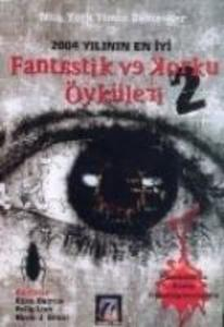 Fantastik ve Korku Öyküleri 2; 2004 Yilinin En Iyi als Taschenbuch