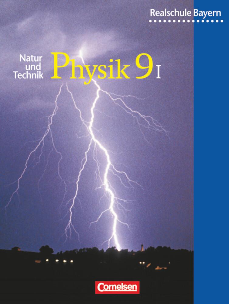 Natur und Technik. Physik 9. Realschule. Bayern. Wahlpflichtfächergruppe 1 als Buch (gebunden)