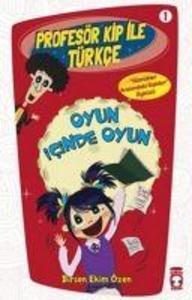 Profesör Kip ile Türkce 1 - Oyun Icinde Oyun als Taschenbuch